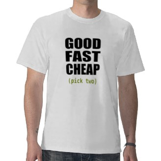 Good, fast, cheap
